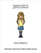 Arion Roberts - Cuenta atrás #1¿¡ESTE es Shiro!?