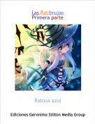 Ratona azul - Las RatibrujasPrimera parte