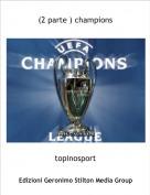 topinosport - (2 parte ) champions