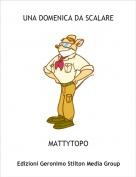 MATTYTOPO - UNA DOMENICA DA SCALARE