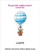 Lola07K - Da grande voglio essere come te!