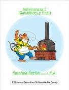 Ratolina Ratisa ----> R.R. - Adivinanzas 5(Ganadores y final)