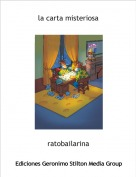 ratobailarina - la carta misteriosa