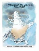 toposimo05 - L'ESPLOSIONE DEL VULCANO GHIACCIOSO
