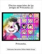 Princesita. - Efectos especiales de los amigos de Princesita (2)