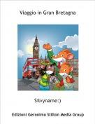 Silvyname:) - Viaggio in Gran Bretagna