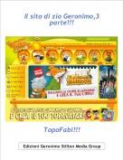 TopoFabi!!! - Il sito di zio Geronimo,3 parte!!!