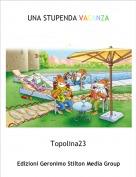 Topolina23 - UNA STUPENDA VACANZA