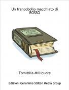 Tomitilla Millicuore - Un francobollo macchiato di ROSSO