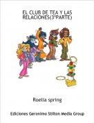 Roelia spring - EL CLUB DE TEA Y LAS RELACIONES(3ºPARTE)
