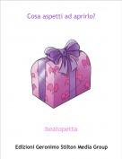 beatopetta - Cosa aspetti ad aprirlo?