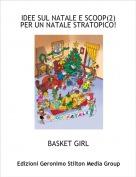 BASKET GIRL - IDEE SUL NATALE E SCOOP(2)PER UN NATALE STRATOPICO!
