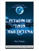 Rati Potter - Capitulo 6 Pétalos de Loto