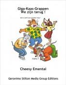 Cheesy Emental - Giga-Kaas-GrappenWe zijn terug !