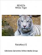 RatoMary12 - REVISTA White Tiger