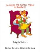 Ratgirls Writers - LA GUIDA PER TUTTI I TOPINI IN ZAMPA!!!