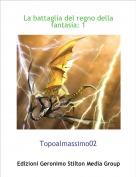 Topoalmassimo02 - La battaglia del regno della fantasia: 1
