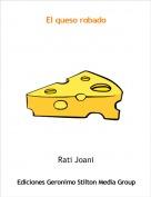 Rati Joani - El queso robado