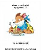 velociraptptop - dove sono i miei spaghetti?!?!