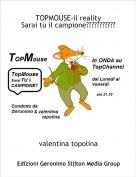 valentina topolina - TOPMOUSE-il realitySarai tu il campione???????????