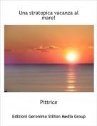 Pittrice - Una stratopica vacanza al mare!