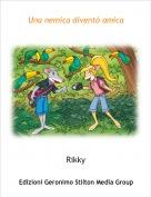 Rikky - Una nemica diventò amica