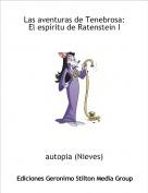 autopia (Nieves) - Las aventuras de Tenebrosa: El espíritu de Ratenstein I
