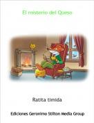 Ratita timida - El misterio del Queso