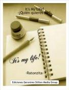 ·Ratonzita· - It's My Life! ·¿Quién quieres ser?·