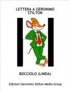 BOCCIOLO (LINDA) - LETTERA A GERONIMO STILTON