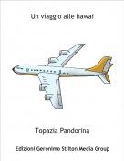 Topazia Pandorina - Un viaggio alle hawai