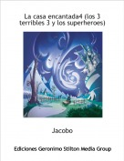 Jacobo - La casa encantada4 (los 3 terribles 3 y los superheroes)