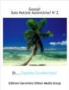 Di....Topella Cavallerizza! - Gossip!Solo Notizie Autentiche! N°2