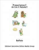 Baffalo - Prepariamoci!Arriva il Natale!!