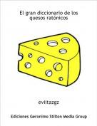 eviitazgz - El gran diccionario de los quesos ratónicos