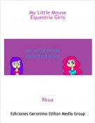 Rkua - My Little MouseEquestria Girls