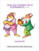 Laurina10 - COSA STA FACENDO ZIO G? SCOPRIAMOLO----->