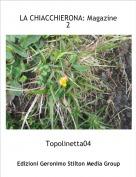Topolinetta04 - LA CHIACCHIERONA: Magazine 2