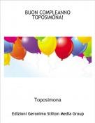 Toposimona - BUON COMPLEANNO TOPOSIMONA!