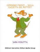 SARA VIOLETTA - GERONIMO FINISCE... SULLA GAZZETTA DEL RATTO!!!