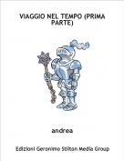andrea - VIAGGIO NEL TEMPO (PRIMA PARTE)