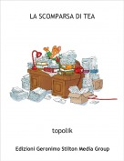 topolik - LA SCOMPARSA DI TEA