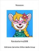 Ratobailarina2008 - Noooooo