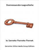 ks Sanneke Panneke Panneke - Doemeeaandevraagwelkehek