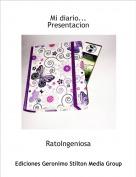 RatoIngeniosa - Mi diario...Presentacion