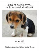 Miranda02 - UN DOLCE CUCCIOLOTTO...(x il concorso di Miry Mouse)