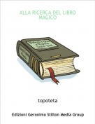 topoteta - ALLA RICERCA DEL LIBRO MAGICO