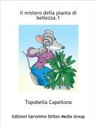Topobella Capellona - il mistero della pianta di bellezza.1