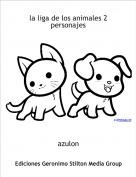 azulon - la liga de los animales 2 personajes