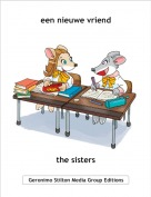 the sisters - een nieuwe vriend